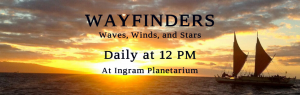 Wayfinders - NEW! @ Ingram Planetarium